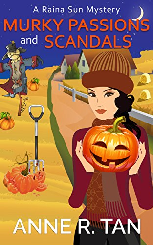 Murky Passions and Scandals (A Raina Sun Mystery Book 6)