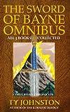 The Sword of Bayne Omnibus (The Ursian Chronicles)