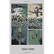 Do They Speak English Down There?: From Duct tape to Number 8 wire… Creating a life in New Zealand.