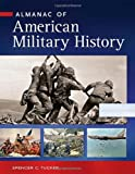 Almanac of American Military History, , 1598845306