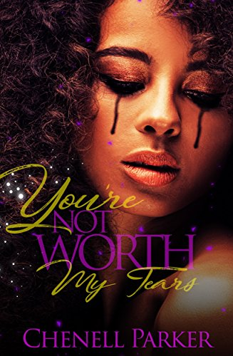 You're Not Worth My Tears ()