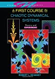 A First Course In Chaotic Dynamical Systems: Theory And Experiment (Studies in Nonlinearity)