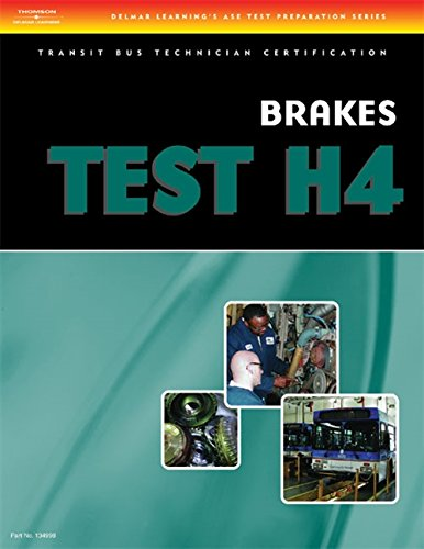 ASE Transit Bus Technician Certification H4: Brake Systems by Brand: Cengage Learning