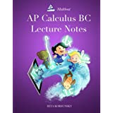 AP Calculus BC Lecture Notes: AP Calculus BC Interactive Lectures Vol.1 and Vol.2