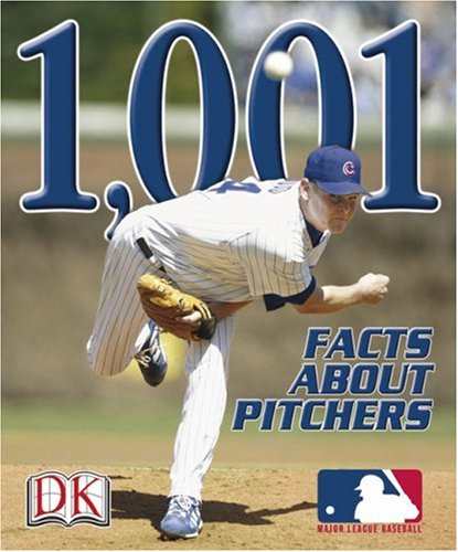1,001 Facts About Pitchers (Major League Baseball : First Base Books) pdf