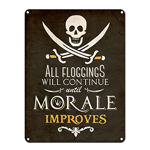 All Floggings Will Continue Until Morale Improves, Pirate Decor, 9 x 12 Inch Metal Sign, Man Cave, Brewery, Bar, Accessories and Wall Decor, Gifts for Men, Vintage Distressed Look, RK1041RKa 9x12 ()