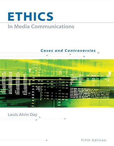 Ethics in Media Communications: Cases and Controversies (with InfoTrac) by Cengage Learning