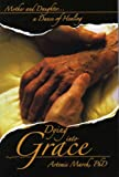 Dying into Grace, Artemis March, 0979396794