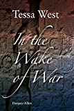 img - for In the Wake of War: The Imprisonment of Soldiers and Seamen Taken in the Napoleonic and American Wars by Tessa West (30-Sep-2014) Paperback book / textbook / text book