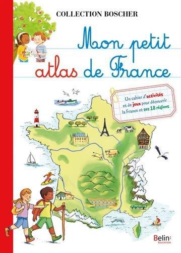 Mon petit atlas de France Relié – 12 avril 2017 Aude Lesage Béatrice Rodriguez BELIN 2410003362