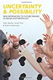 img - for Uncertainty and Possibility: New Approaches to Future Making in Design Anthropology book / textbook / text book