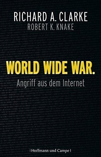 World Wide War: Angriff aus dem Internet (Zeitgeschichte)