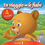 In Viaggio con le Fiabe - Vol. 1   Fratelli Grimm,Paola Ergi