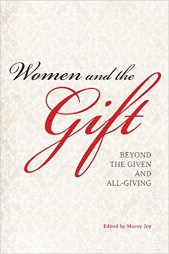 Women and the Gift: Beyond the Given and All-Giving