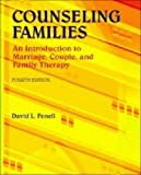 Counseling Families : An Introduction to Marriage, Couple, and Family Therapy, Fenell, David L., 0891083502