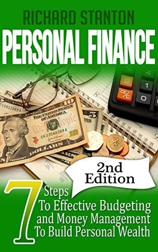 Personal Finance: 7 Steps To Effective Budgeting and Money Management To Build Personal (Personal Finance Handbook)