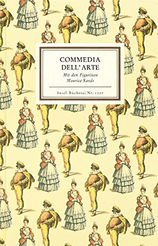Commedia dell'arte: Mit d. Figurinen Maurice Sands (Insel Bücherei ; Nr. 1007) (German ()