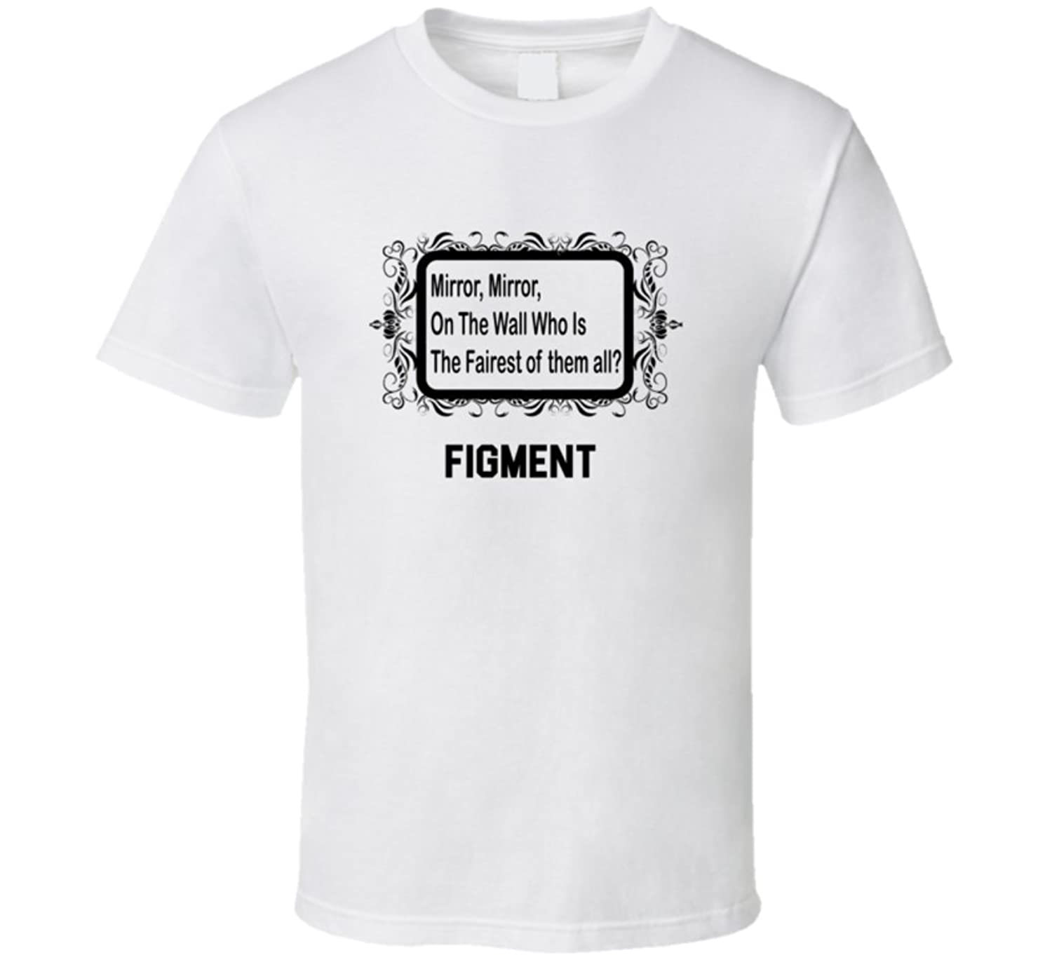 Figment is the Fairest Mirror, Mirron on the Wall Parody T shirt
