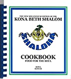 img - for The New Millennium Edition of the Kona Beth Shalom Cookbook for the Soul - Kona Hawaii book / textbook / text book