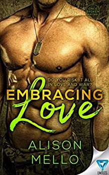 Embracing Love (Once Broken Book 1) by [Mello, Alison]
