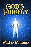 God's Firefly, Walter Polanco, 1604747137