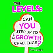The Levels: Can You Step up to the Growth Challenge, Volume 2 | Ray Moore