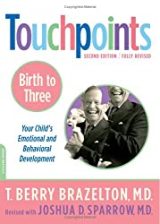 Touchpoints-Birth to Three 2nd (second) Edition by Brazelton, T. Berry, Sparrow, Joshua D. published by Da Capo Press (2006)