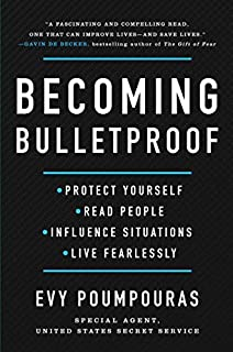 Book Cover: Becoming Bulletproof: Protect Yourself, Read People, Influence Situations, and Live Fearlessly