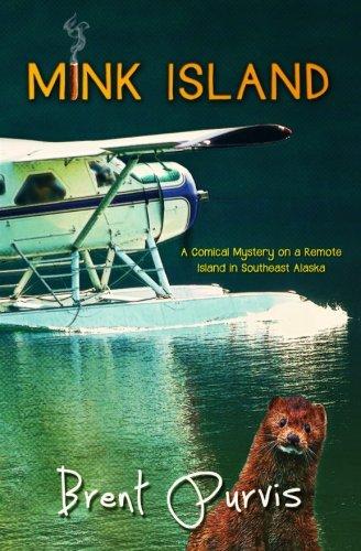 Mink Island: A Comical Mystery on a Remote Island in Southeast Alaska (Jim and Kram Funny Mystery) (Volume 1)