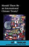 Should There Be an International Climate Treaty?, , 073775169X