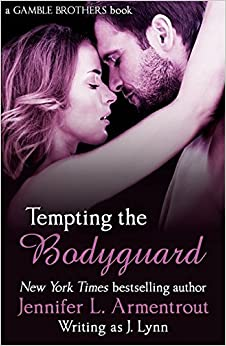 Tempting the Bodyguard (Gamble Brothers Book Three) by Jennifer L. Armentrout (2015-10-08)