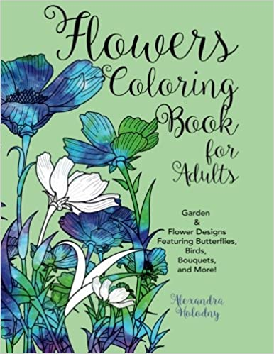 Amazon Flowers Coloring Book For Adults Garden Flower Designs Featuring Butterflies Birds Bouquets And More