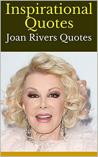 Amazon.com: Inspirational Quotes: Joan Rivers Quotes eBook ...