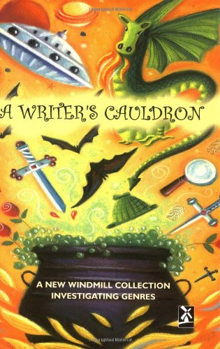 A Writer's Cauldron : A New Windmill Collection Investigating Genres (New Windmills) PDF