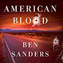 American Blood: A Novel Audiobook by Ben Sanders Narrated by George Newbern