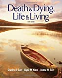 Death and Dying, Life and Living 6TH EDITION