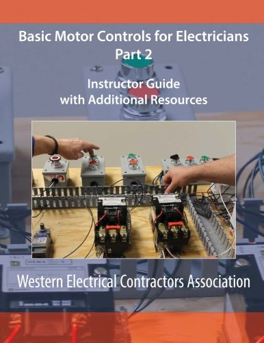 Basic Motor Controls for Electricians Part 2 Instructor Guide