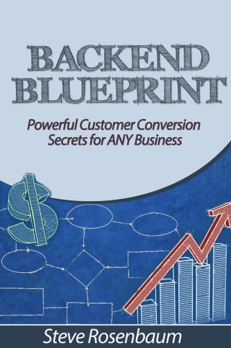 Back end blueprint powerful customer conversion secrets for any read this title for free and explore over 1 million titles thousands of audiobooks and current magazines with kindle unlimited malvernweather Images