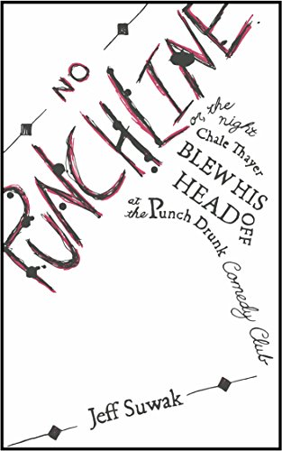 No Punchline: Or, The Night Chale Thayer Blew his Head off at the Punch Drunk Comedy Club