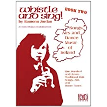 Whistle and Sing! - Book Two: Songs, Airs and Dance Music of Ireland