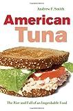American Tuna, Andrew F. Smith, 0520261844