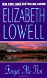 Forget Me Not, Elizabeth Lowell, 0380767597