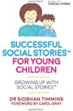 Successful Social Stories for Young Children (Growing Up with Social Stories(tm))