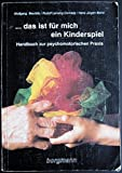 ... das ist für mich ein Kinderspiel. Handbuch zur psychomotorischen Praxis