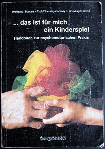 . das ist für mich ein Kinderspiel. Handbuch zur psychomotorischen Praxis