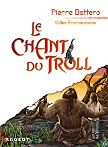 vignette de 'Le chant du troll (Pierre Bottero)'