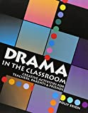 img - for Drama in the Classroom: Creative Activities for Teachers, Parents and Friends book / textbook / text book
