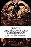 Jewish Angelology and Demonology: The Fall of the Angels