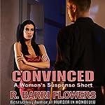 Convinced: A Women's Suspense Short | R. Barri Flowers