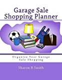 Garage Sale Shopping Planner: Organize Your Garage Sale Shopping